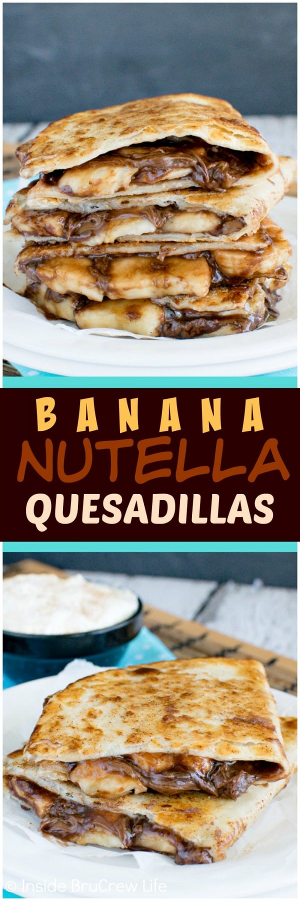 Banana Nutella Quesadillas - cinnamon sugar tortillas filled with banana slices and Nutella is a delicious treat. Make this easy no bake dessert recipe when you are craving chocolate. #dessertquesadillas #nutella #banana #chocolate #nobakedessert
