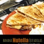 Banana Nutella Quesadillas
