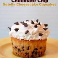 Chocolate Chip Nutella Cheesecake Cupcakes