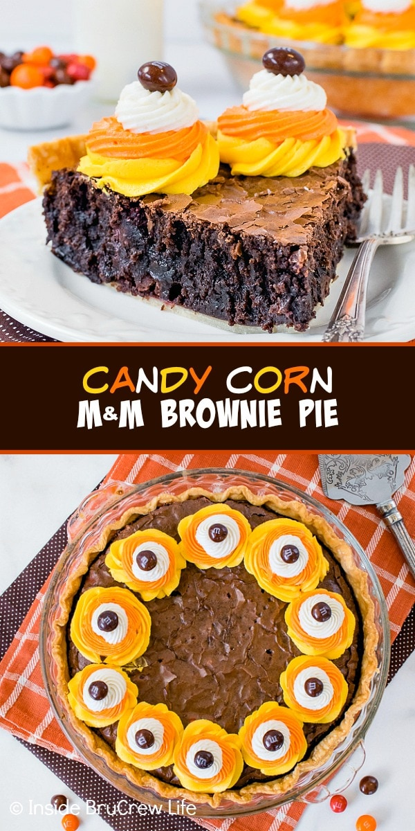 Two pictures of Candy Corn M&M Brownie Pie collaged together with a brown text box