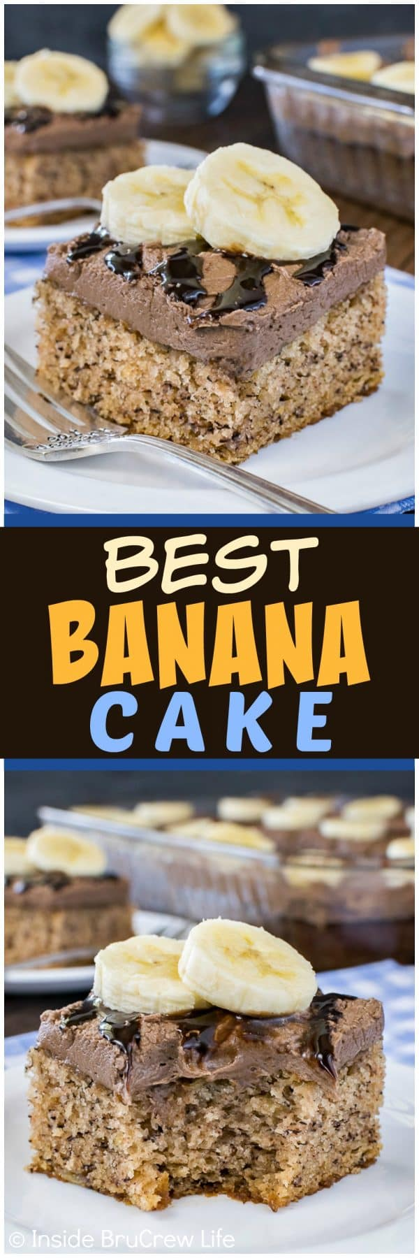Best Banana Cake - adding hot fudge frosting and fresh bananas slices makes this easy banana cake taste amazing! It really is the best! Great dessert recipe to use up ripe bananas! #banana #bestcake #hotfudge #cake #frosting