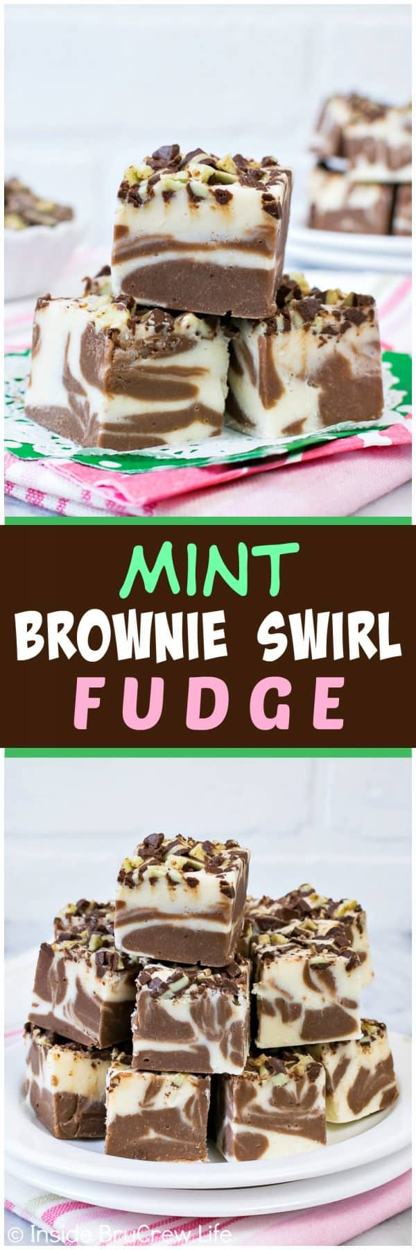 MInt Brownie Swirl Fudge - white chocolate and brownie mint fudge swirls make this such a pretty treat. Easy recipe for the holidays! #fudge #holiday #mint #brownie #easy #nobake #chocolate