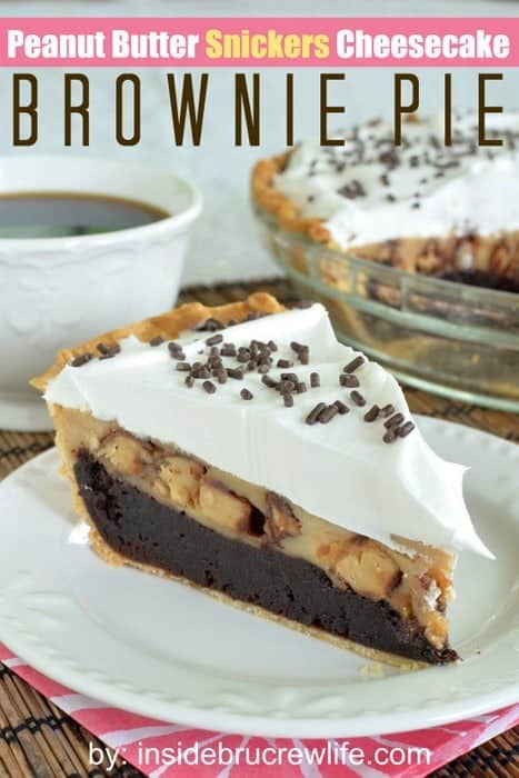 Peanut Butter Snickers Cheesecake Brownie Pie - layers of fudgy brownie, peanut butter cheesecake, and whipped topping makes a delicious dessert. Great recipe to share with friends and family! #pie #brownie #cheesecake #peanutbutter #snickers
