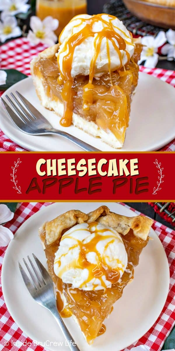 Cheesecake Apple Pie - homemade apple pie filling and vanilla cheesecake layers make this pie a favorite dessert. Try this easy recipe for fall parties! #apple #pie #fall #recipe #cheesecake #applepie #caramel