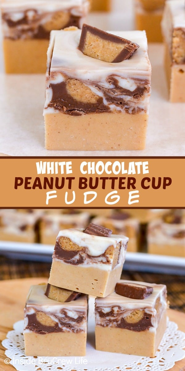 White Chocolate Peanut Butter Cup Fudge - layers of peanut butter and white chocolate fudge swirled with mini peanut butter cups makes a great dessert. Make this easy fudge recipe for holiday parties! #fudge #peanutbutter #peanutbuttercups #holiday