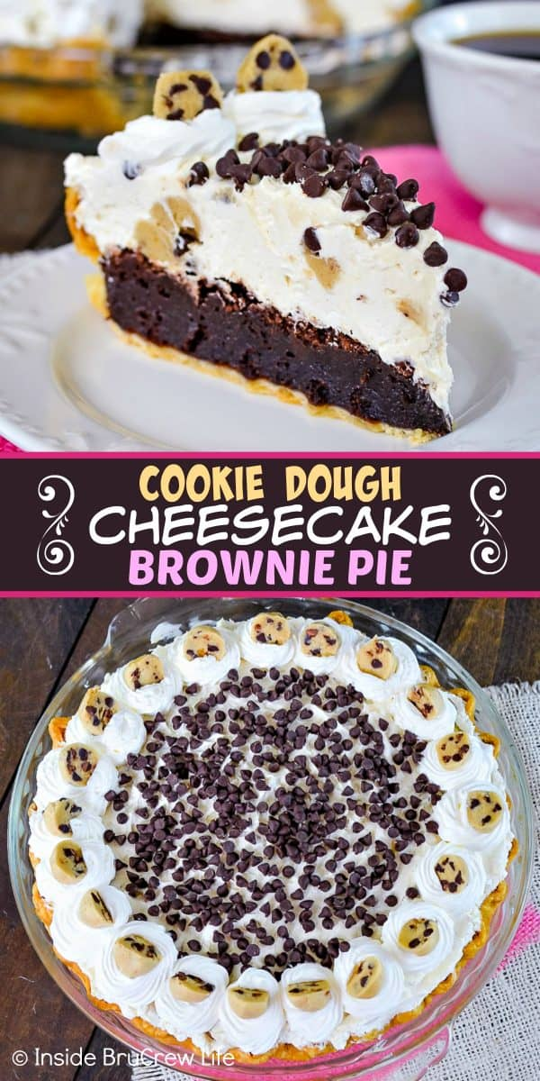 Cookie Dough Cheesecake Brownie Pie - a sweet brownie pie topped with a no bake cookie dough cheesecake will have everyone going back for another slice. Make this recipe for parties and watch it disappear in a hurry! #browniepie #cookiedoughbites #nobakecheesecake #bestdessert #cheesecakelove