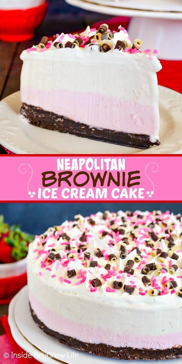 Neapolitan Brownie Ice Cream Cake - layers of homemade brownies and two kinds of ice cream makes this such an easy ice cream cake! Make this cake for any kind of party! #icecreamcake #brownies #cake #easyrecipe