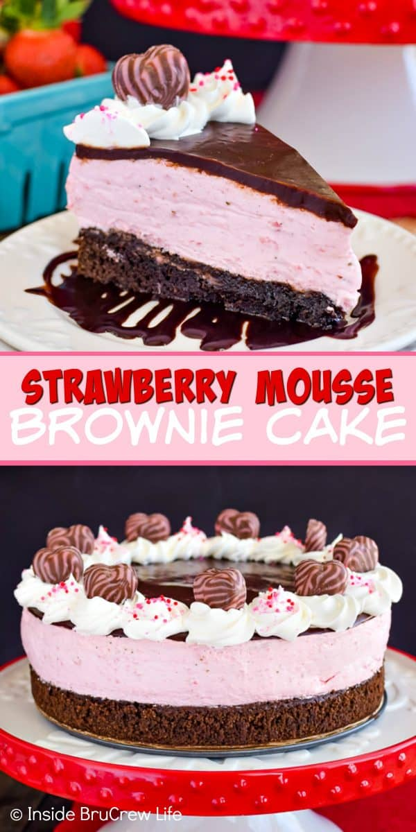 Strawberry Mousse Brownie Cake - the fluffy no bake strawberry cheesecake and homemade brownies make this cake taste amazing. Try this easy recipe when you need to make a special dessert! #brownie #strawberry #valentinesday #recipe #chocolate