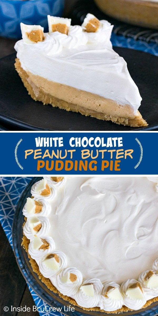 Two pictures of white chocolate peanut butter pudding pie collaged together with a blue text box
