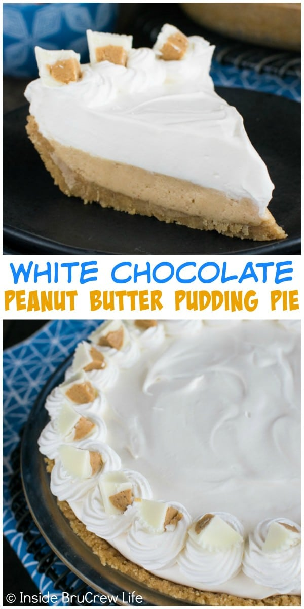 A cookie crust, no bake peanut butter cheesecake, and white chocolate pudding makes an awesome pie!