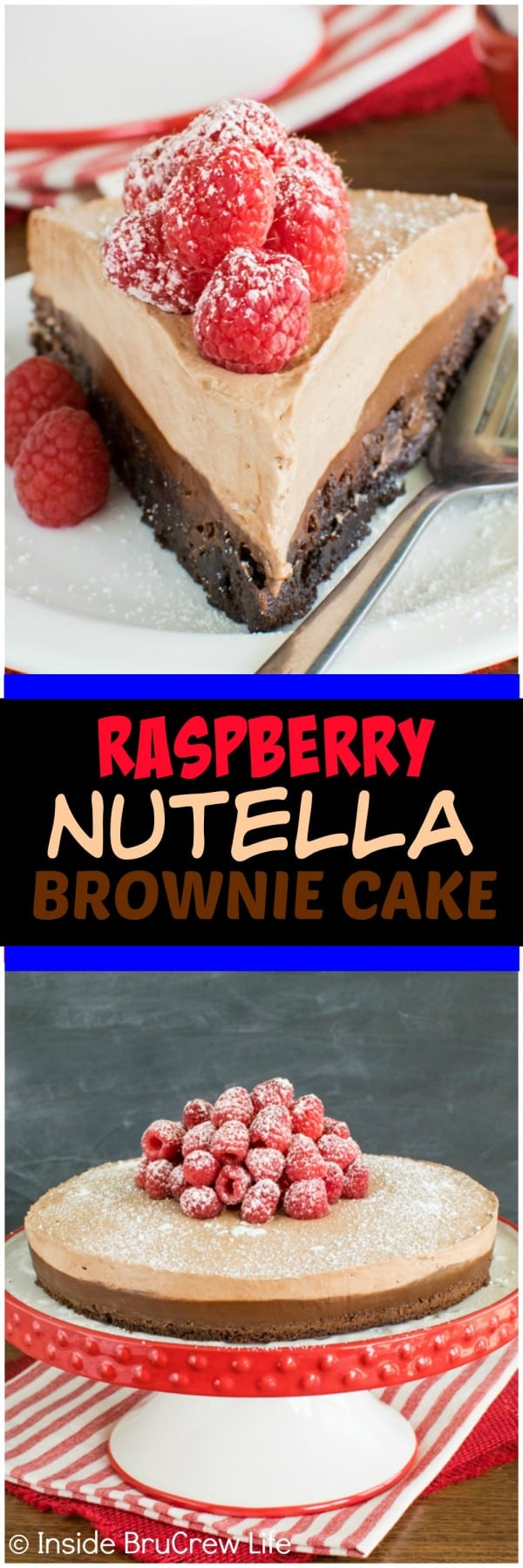 Raspberry Nutella Brownie Cake - three layers of chocolate topped with fresh raspberries is a delicious treat. Definitely a dessert recipe worth trying!