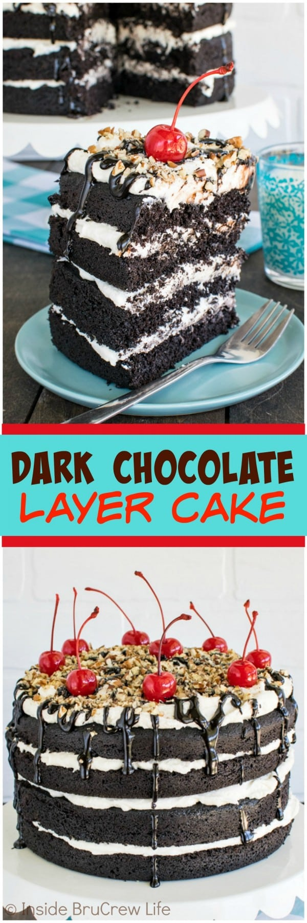 Dark Chocolate Layer Cake - 4 layers of cake and frosting topped with hot fudge, pecans, and cherries makes the perfect dessert recipe to celebrate anything with!