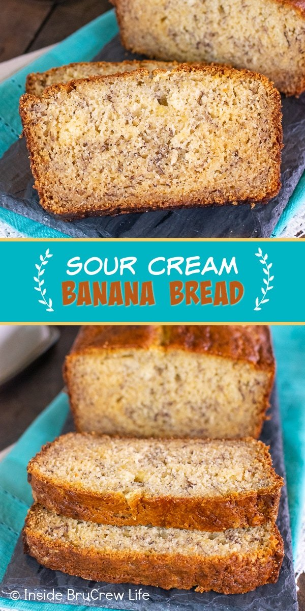 Two pictures of Sour Cream Banana Bread collaged together with a teal text box