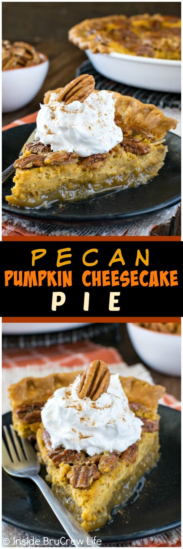 Pecan Pumpkin Cheesecake Pie - sweet layers of pumpkin cheesecake and pecan pie will have you reaching for another slice. Great fall dessert recipe! #pie #pecanpie #pumpkincheesecake #recipe #fall #thanksgiving #pumpkin