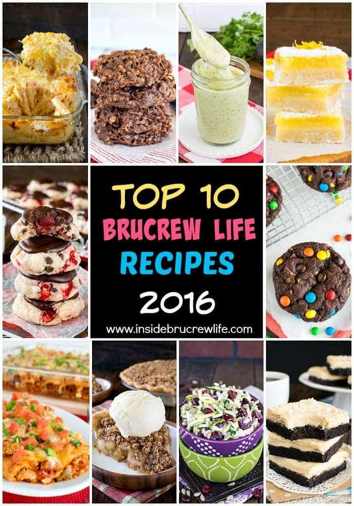 Top Ten BruCrew Life Recipes from 2016 - easy dinners and desserts that everyone loves!