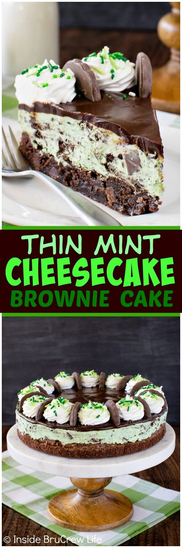 Thin Mint Cheesecake Brownie Cake - layers of chocolate, no bake mint cookie cheesecake, and chewy brownies make this a fun cake to make. Great dessert recipe for any party! #brownie #cake #thinmint #nobakecheesecake #chocolate