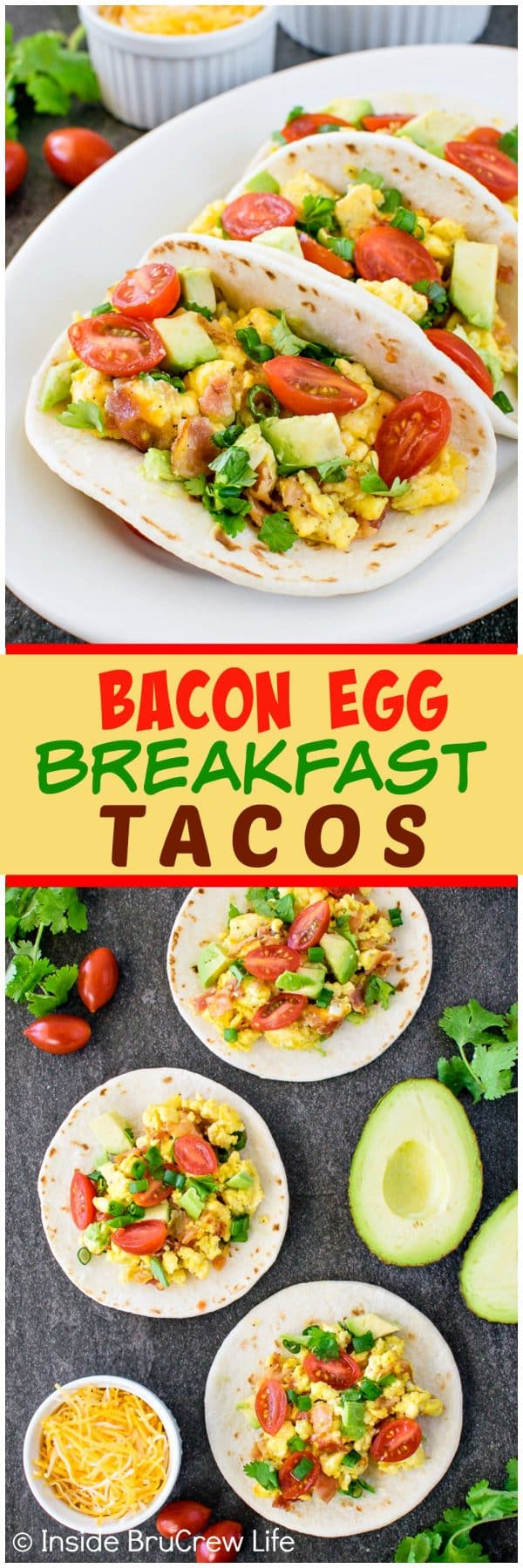 Bacon Egg Breakfast Tacos - eggs, cheese, and veggies are a great way to start the morning. Easy healthy breakfast recipe!
