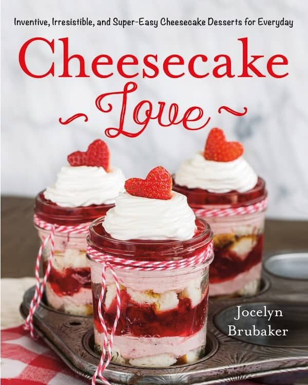 Cheesecake Love - this cookbook has 8 chapters full of different ways to add cheesecake to everything!!!
