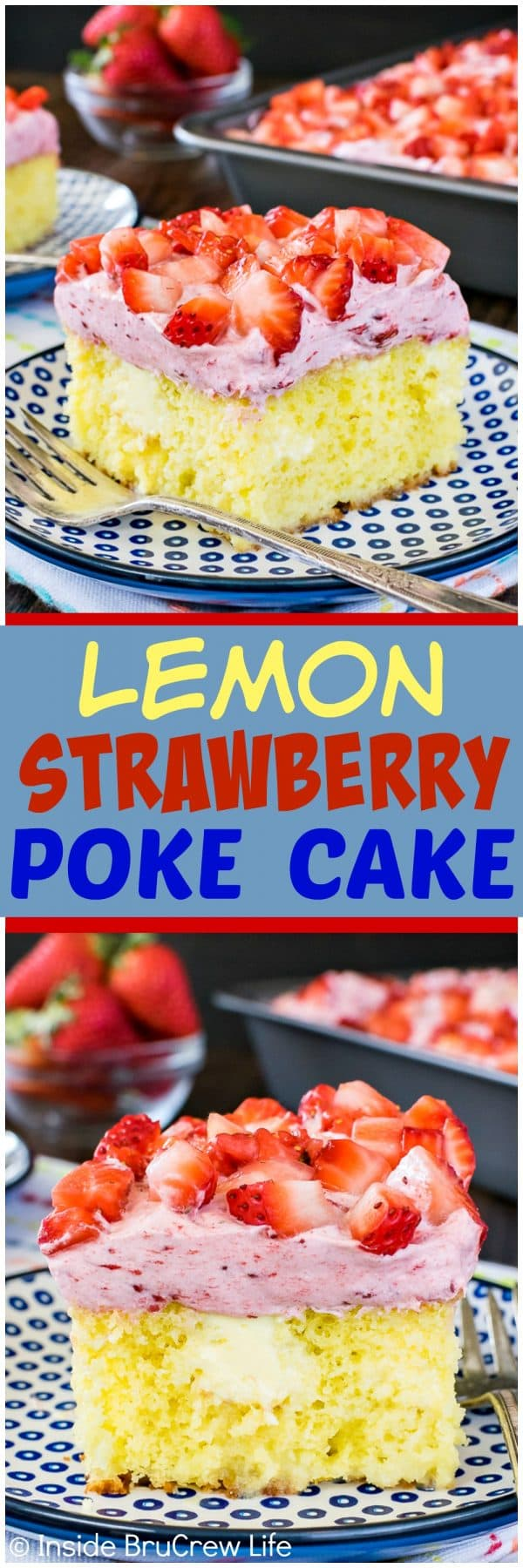 Two pictures of lemon strawberry poke cake collaged together with a blue text box