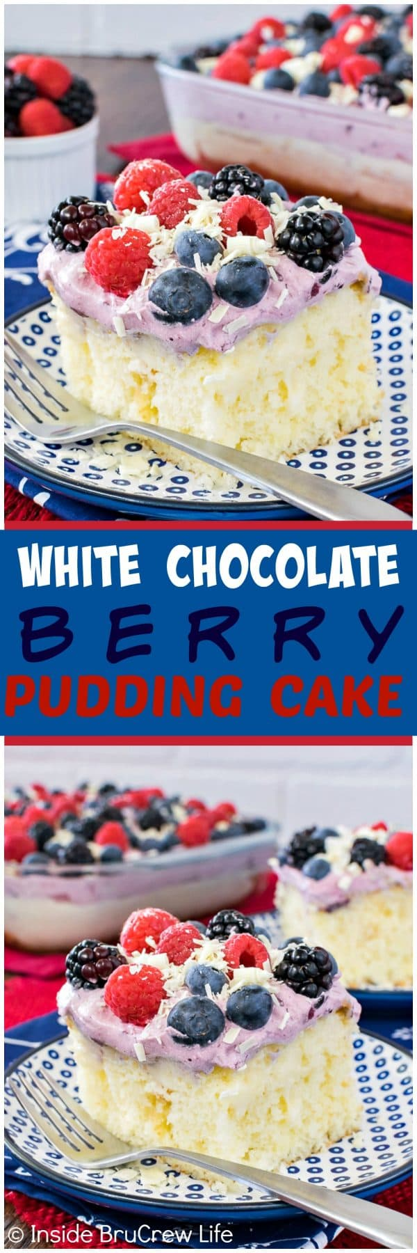 White Chocolate Berry Pudding Cake - fresh berries, white chocolate pudding, and an easy berry topping make this easy cake perfect for summer parties and picnics! Great recipe for the 4th of July!