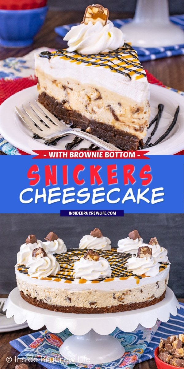 Two pictures of Snickers Cheesecake with Brownie Bottom collaged together with a blue text box