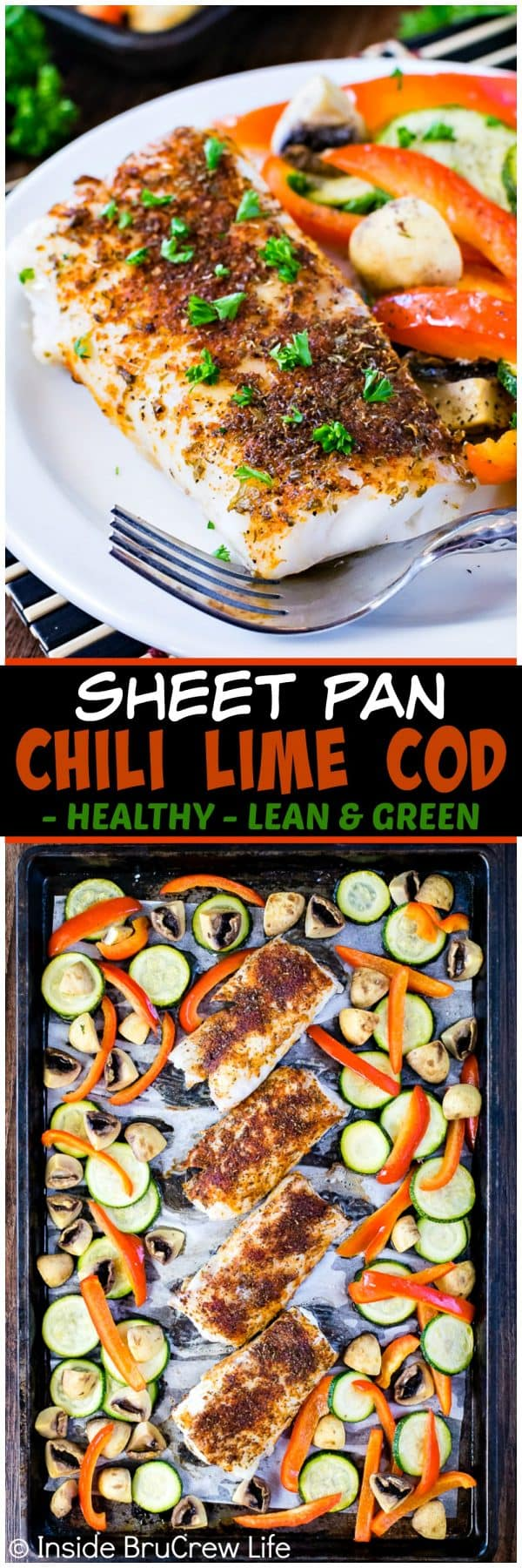 Sheet Pan Chili Lime Cod - roasted veggies and a chili rub adds a fun flavor to this easy and healthy fish dinner. Perfect lean and green recipe that can be on your table in under 30 minutes.
