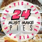 24 Must Make Pie Recipes