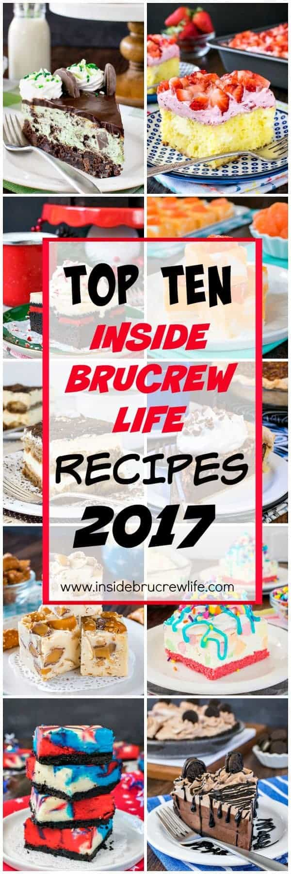 Top Ten BruCrew Life Recipes from 2017 - the top 10 dessert recipes from this year in one place. Easy desserts that look and taste amazing are perfect for any party!