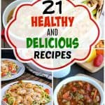 21 Healthy and Delicious Recipes