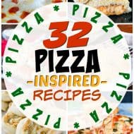 32 Pizza Inspired Recipes