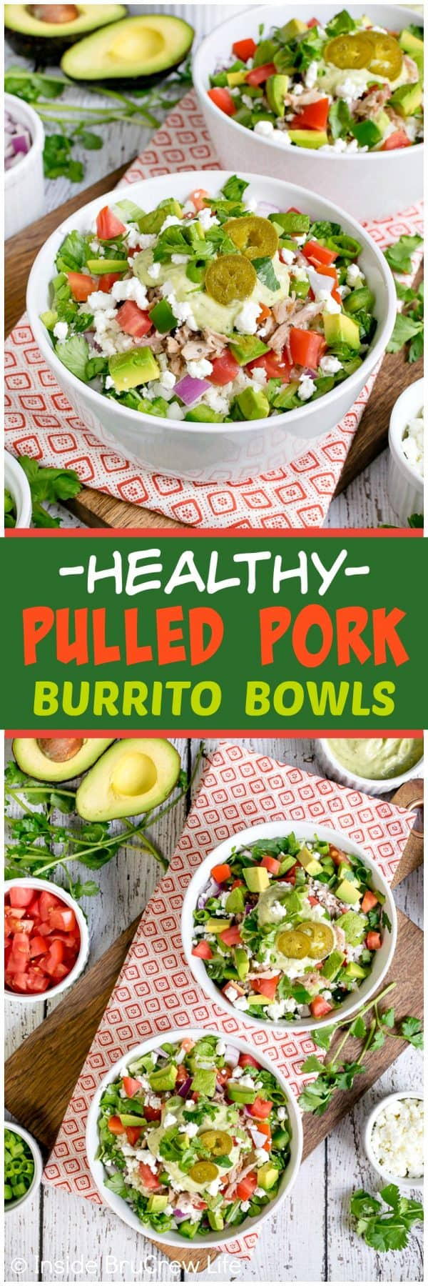 Healthy Pulled Pork Burrito Bowls - lots of lean and green veggies and pulled pork make these easy burrito bowls a dinner favorite. Make and prep this easy recipe for busy nights. #healthy #leanandgreen #pulledpork #burritobowls #dinner #recipe #easy