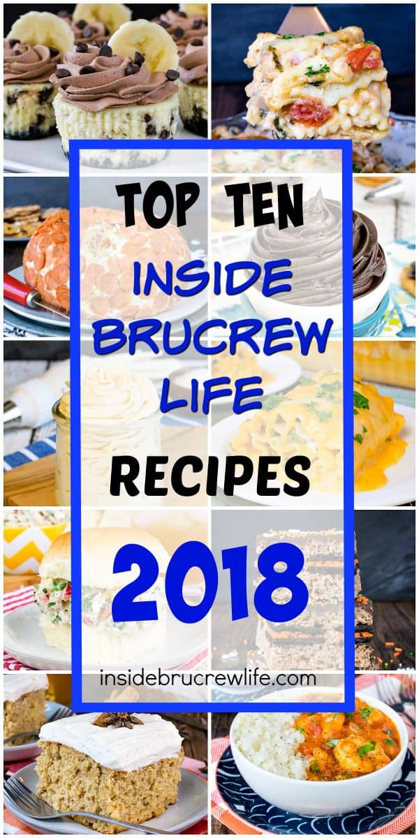 Top Ten BruCrew Recipes from 2018 - the top 10 recipes from this year in one place. Easy dinners and desserts that look and taste amazing. You have to try these recipes!