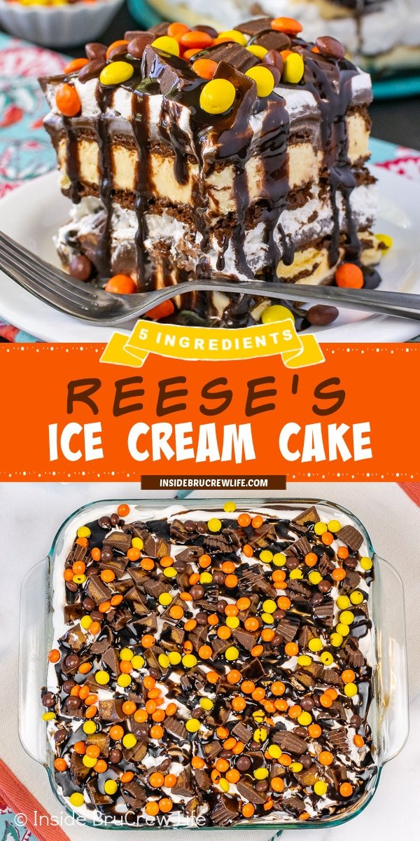 Two pictures of Reese's Ice Cream Cake collaged together with an orange text box.