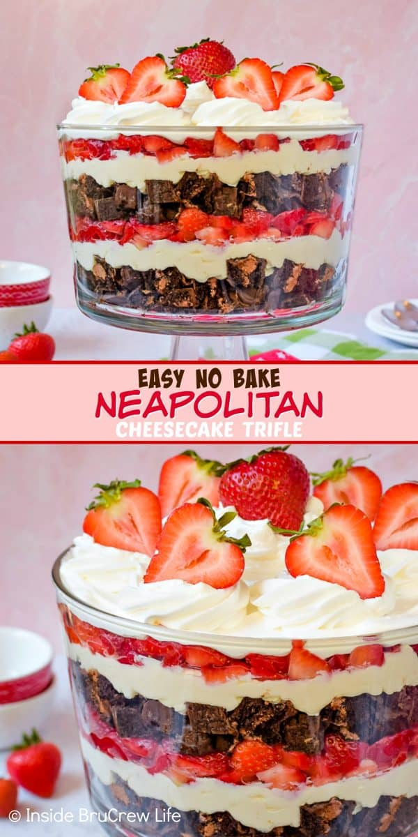 Easy No Bake Neapolitan Cheesecake Trifle - layers of chocolate cakes, no bake vanilla cheesecake, and fresh strawberries makes this trifle a pretty and delicious dessert. Make this easy recipe for summer parties or picnics and watch it disappear. #caketrifle #nobakedessert #neapolitan #chocolate #strawberry #nobakecheesecake