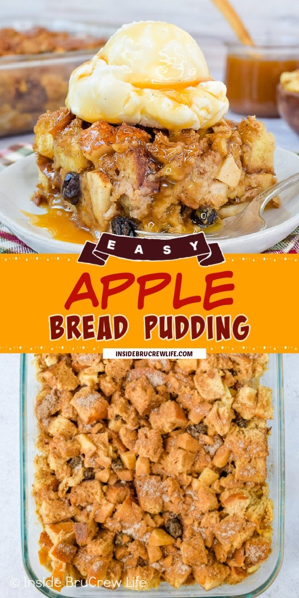 Two pictures of Apple Bread Pudding collaged together with a caramel yellow text box.