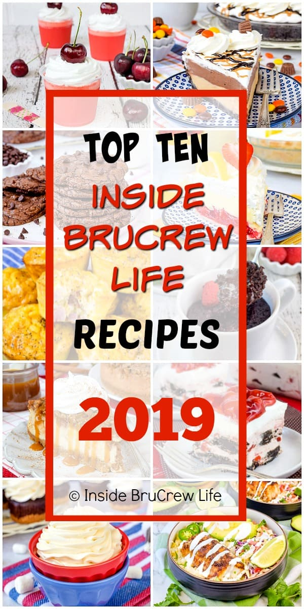 Top Ten BruCrew Recipes from 2019 - the most popular ten recipes on Inside BruCrew Life from 2019. Easy dinners and desserts that everyone loves.