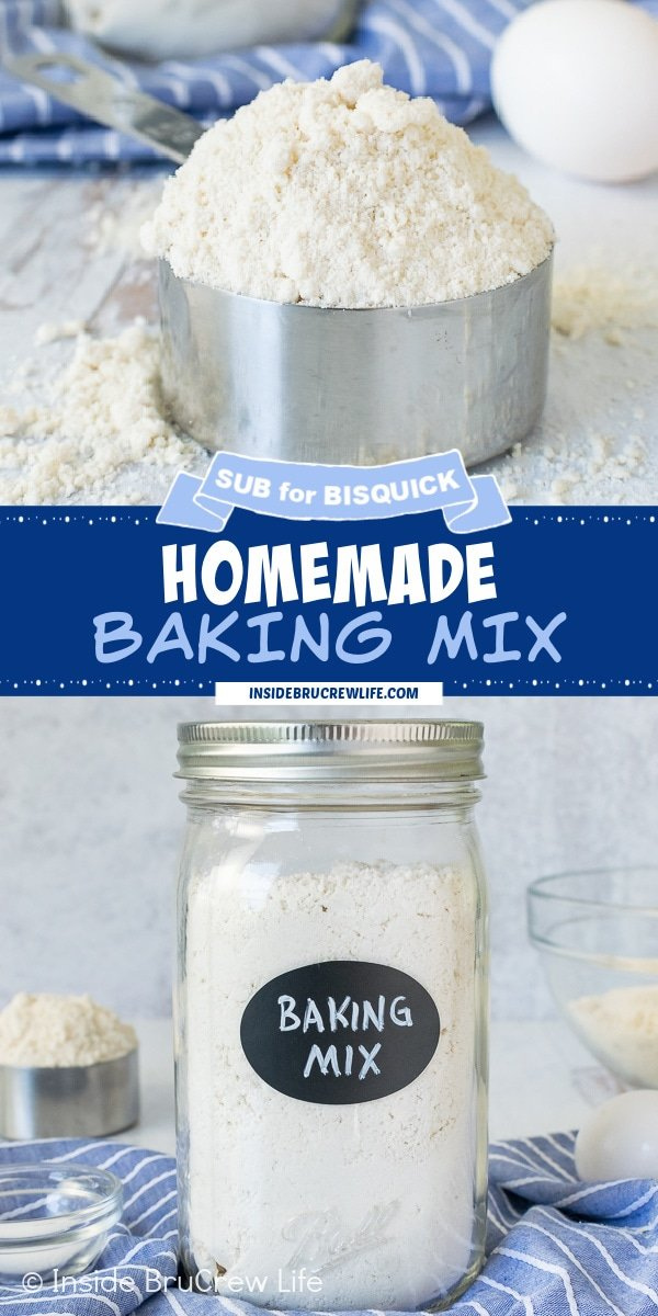 Two pictures of Homemade Baking Mix collaged together with a dark blue text box.