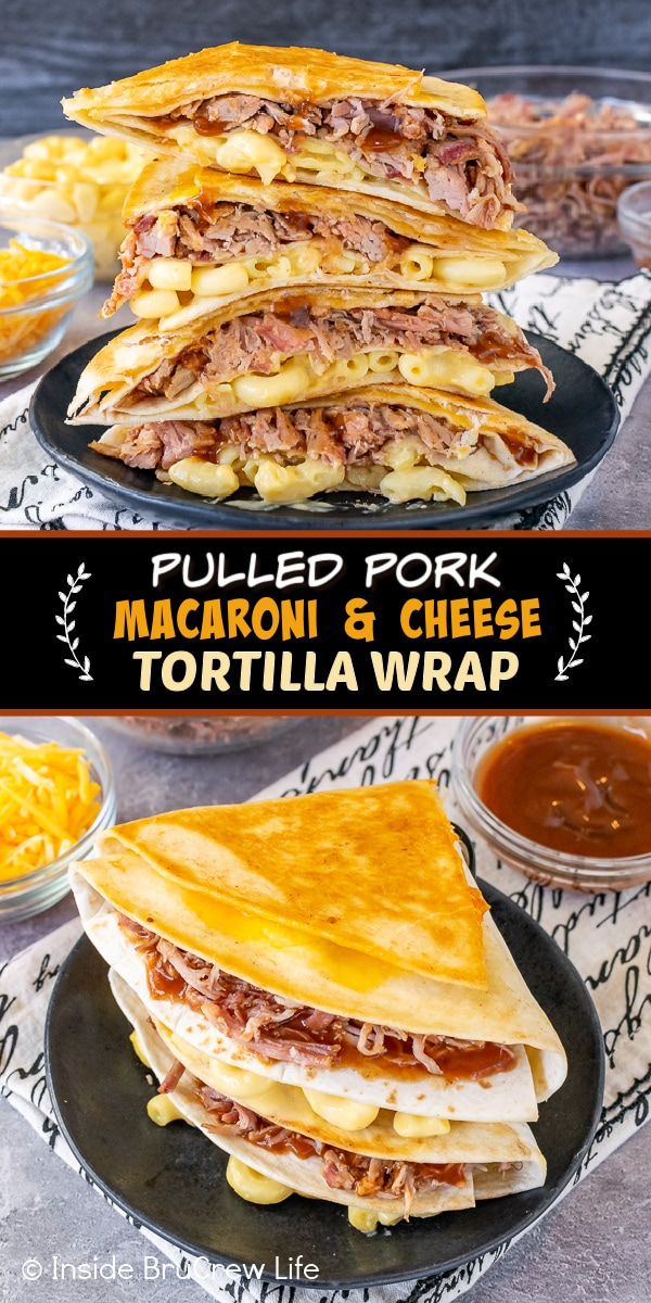 Two pictures of Pulled Pork Macaroni and Cheese Tortilla Wrap Hack collaged together with a black text box