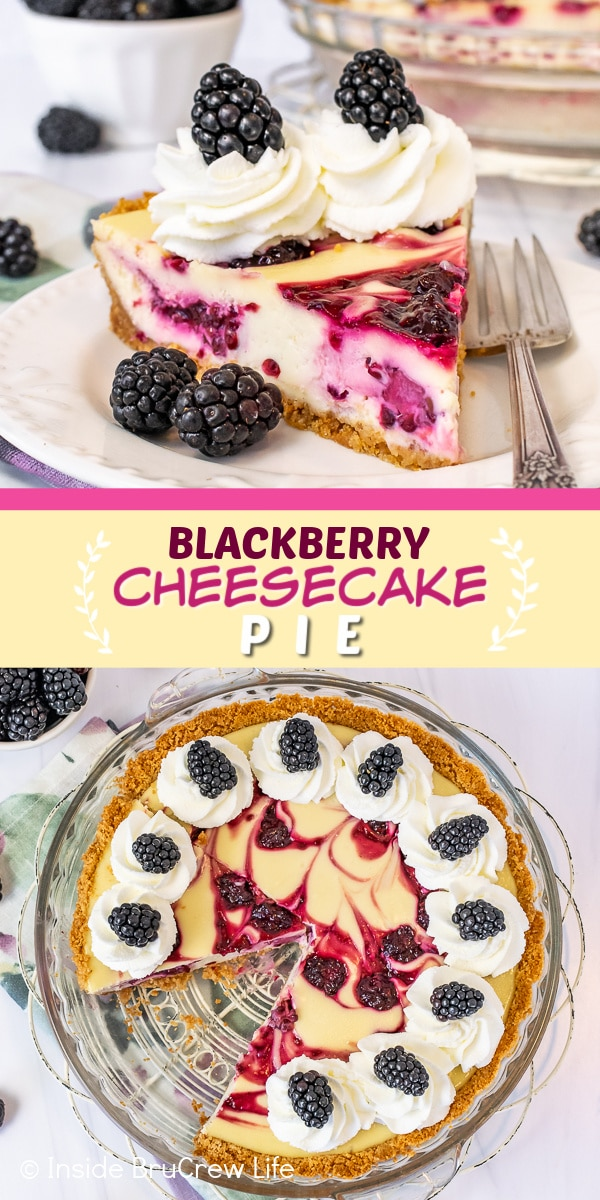 Two pictures of Blackberry Cheesecake Pie collaged together with a yellow text box